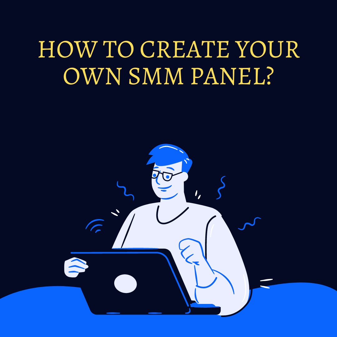 How to create your own SMM panel