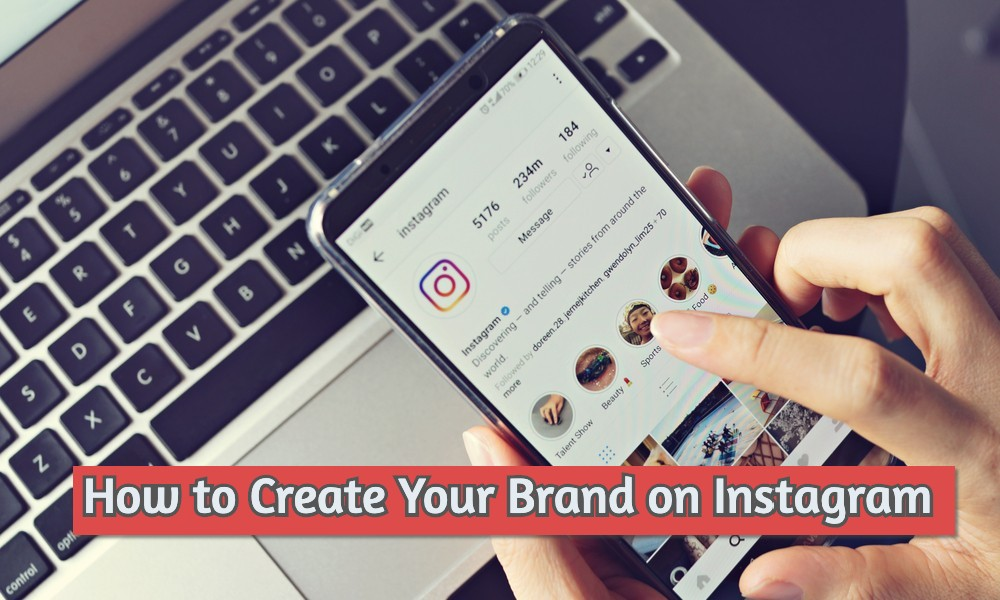 How to Create Your Brand on Instagram [Updates Aug 2020]